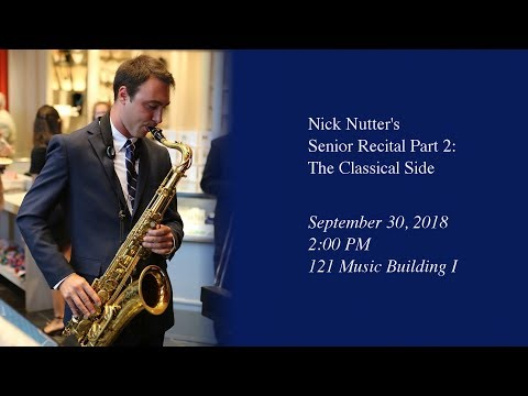 Nick Nutter's Senior Recital Part 2: The Classical Side
