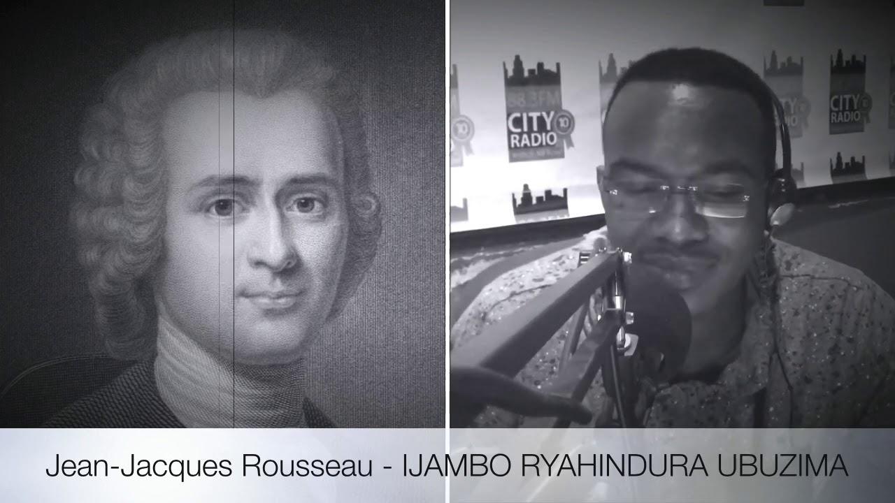 Download Jean-Jacques Rousseau - IJAMBO RYAHINDURA UBUZIMA EP210