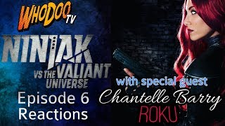 Ninjak Vs The Valiant Universe | Episode 6 Reactions with Chantelle Barry