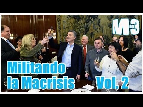 Macri en 3 - Especial MILITANDO LA MACRISIS Vol. 2