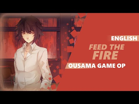 OUSAMA GAME THE ANIMATION OP - Feed The Fire [Dima Lancaster feat. BrokeN ver.]