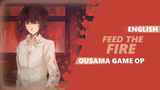 OUSAMA GAME THE ANIMATION OP Feed The Fire Dima Lancaster Feat BrokeN Ver