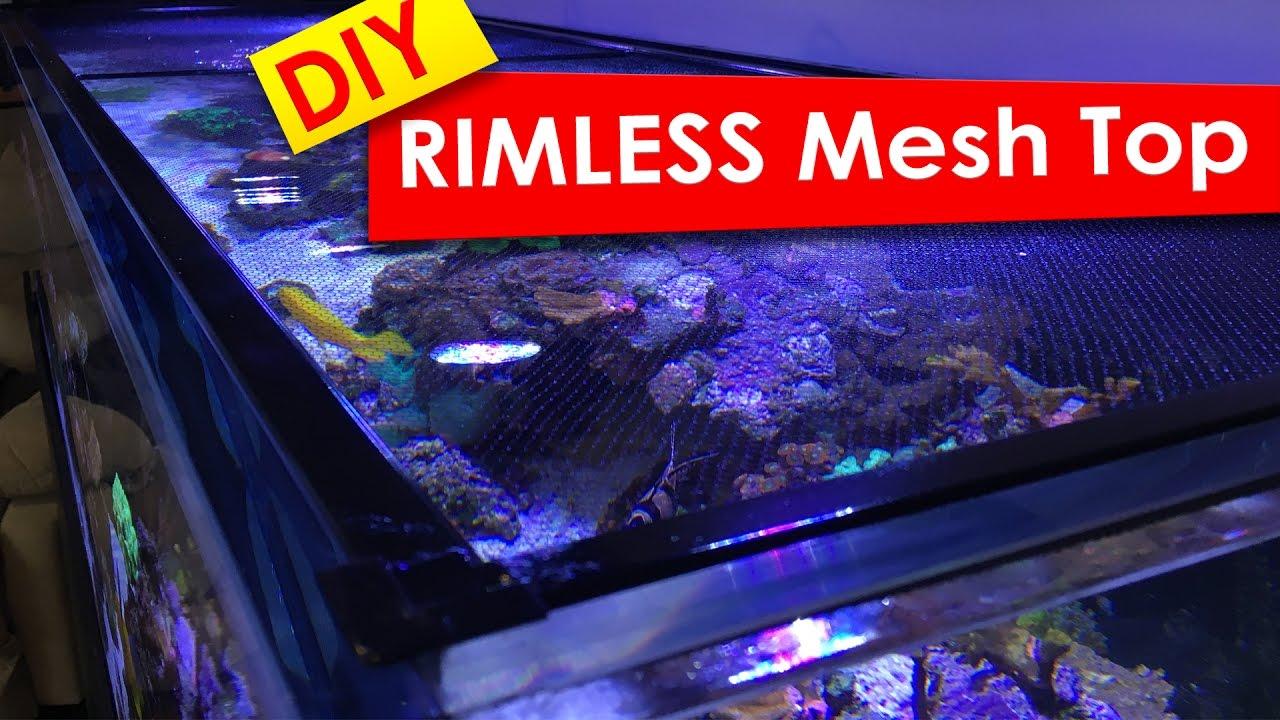 Diy Screen Top For Rimless Tanks