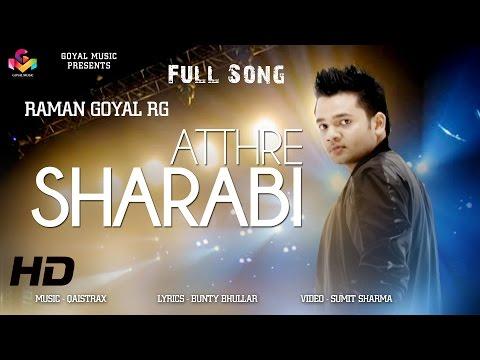 Raman Goyal RG - Atthre Sharabi - Goyal Music Official Song