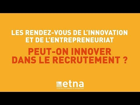 Peut-on encore innover dans le recrutement? - Les RDV de l'Innovation et de l'entrepreneuriat