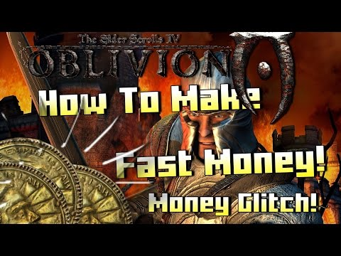Oblivion How To Make Money Fast! - MONEY GLITCH!! 2017
