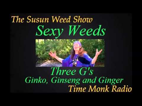 The Susun Weed Show ~ Sexy Weeds: Three G's - Ginko, Ginseng and Ginger  - SWS1096