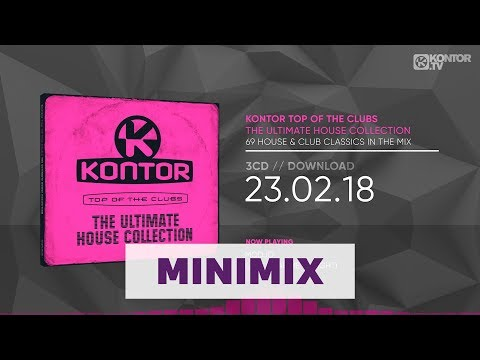 Kontor Top Of The Clubs - The Ultimate House Collection (Official Minimix HD)