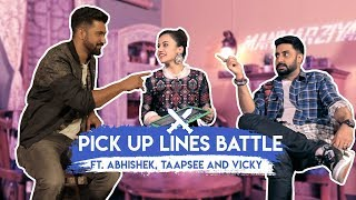 Pick Up Lines Battle ft. Abhishek, Taapsee and Vicky | Manmarziyaan | MissMalini