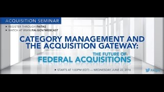 Category Management and the Acquisition Gateway: The Future of Federal Acquisitions