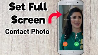 How to set full screen photo on incoming calls in samsung and all andriod   Call photo full screen screenshot 4