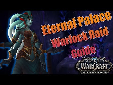8.2 The Eternal Palace WARLOCK Raid Guide! Talents, Azerite and Essences! All Three Specs!