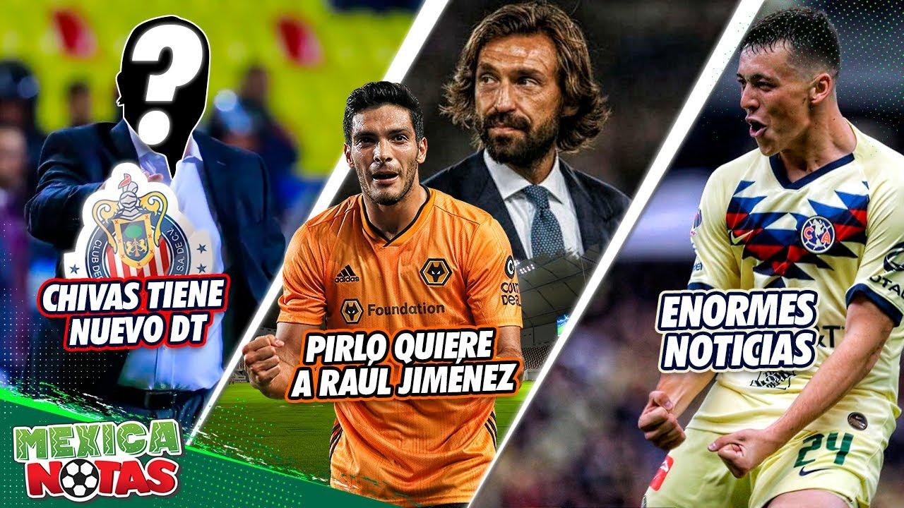 CONFIRMADO: Chivas tiene NUEVO DT   Pirlo QUIERE a Raúl Jiménez   ENORMES noticias para el América