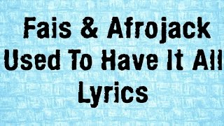 Fais & Afrojack - Used To Have It All Lyrics