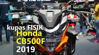 VLOG : Kupas Detail Fisik Honda CB500F 2019