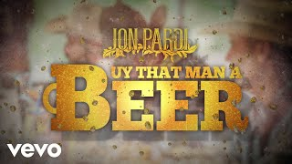 Jon Pardi Buy That Man A Beer