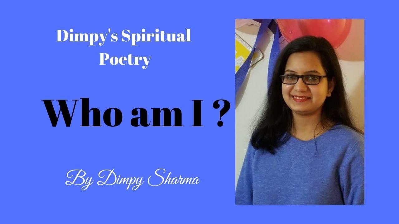 Who am I ? | मैं हूँ कौन ? | Spiritual Hindi Poem by Dimpy Sharma | Dimpy's  Poetry