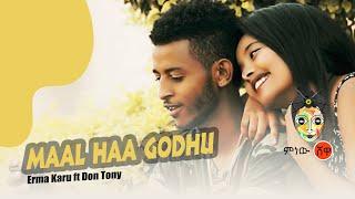 Ethiopian Music : Erma Karu ft Don Tony (Maal haa Godhu) - New Ethiopian Music 2019(Official Video)