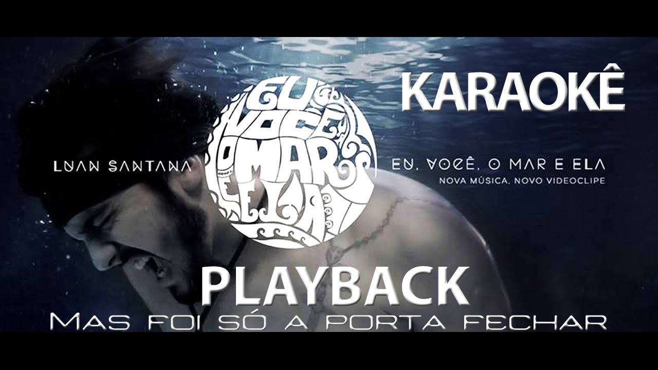 Karaoke Eu Você O Mar E Ela Luan Santana Evme Playback Youtube