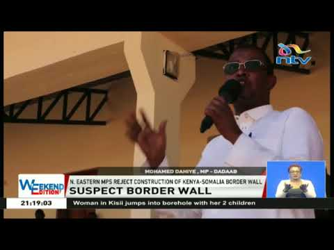 North Eastern leaders dissatisfied with the construction of Kenya Somali border wall