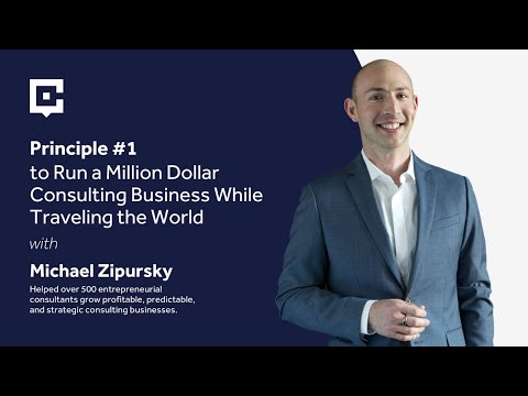 Principle #1 To Run A Million Dollar Consulting Business While Traveling The World