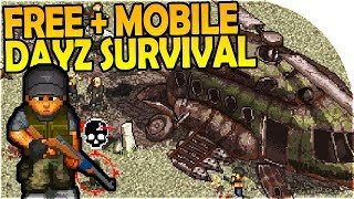 FREE + MOBILE DAYZ - MiniDAYZ Open-World SURVIVAL GAME - Mini DAYZ Gameplay Part 1 ( Android / iOS )