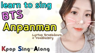 Learn to sing BTS Anpanman | Lyrics Breakdown, Vocabulary, Memorization | Kpop Sing-Along