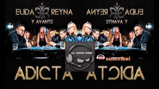 ELIDA REYNA & AVANTE - ADICTA (NEW SINGLE) MIX  BY DJ JUNIOR MIXER