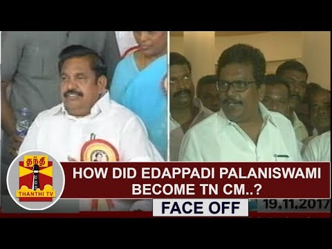 FACE OFF : How did Edappadi Palaniswami become TN CM..? - Thanga Tamilselvan comments | Thanthi TV