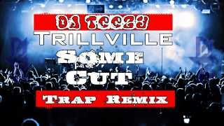 Trillville- Some Cut (DJ TeeZy Remix)