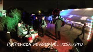 EL DISGUSTO  (GERENCIA DE ASES ) GRUPO NORTEÑO CON TUBA LOS ANGELES, ORANGE COUNTY, SAN BERNARDINO