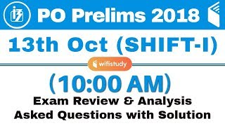 IBPS PO Prelims (13 Oct 2018, Shift-I) Exam Analysis & Asked Questions
