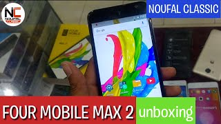 FOUR MOBILE MAX2 UNBOXING FOUR S555 UNBOXING AXIOM WARRANTY ;BY NOUFAL CLASSIC