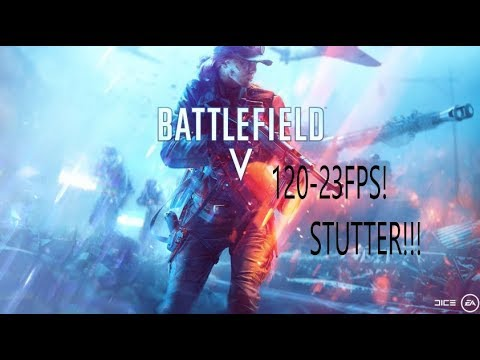 BFV stutter and lag!