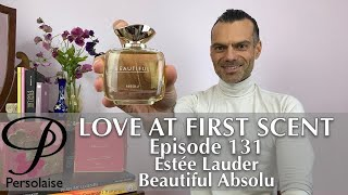 Estee Lauder Beautiful Absolu perfume review on Persolaise Love At First Scent episode 131