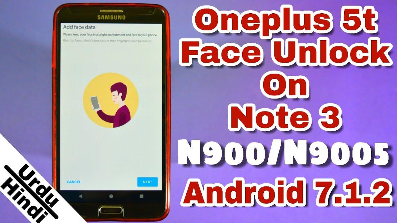 Get OnePlus 5t Face Unlock On Samsung Galaxy Note 3 N900/N9005 Android  7 1 2 (Root) (Urdu-Hindi)