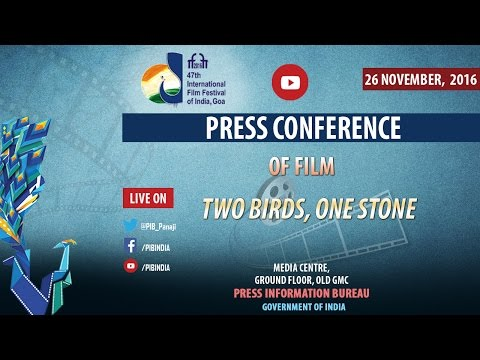"""IFFI 2016: Press conference of Film """"Two BIrds, One Stone"""""""
