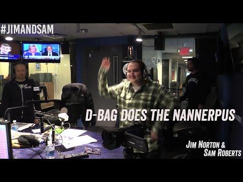 D-Bag Does the Nannerpus - Jim Norton & Sam Roberts