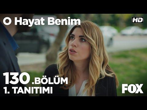 BAHAR - O HAYAT BENIM 130 BOLUM 1 TANITIMI