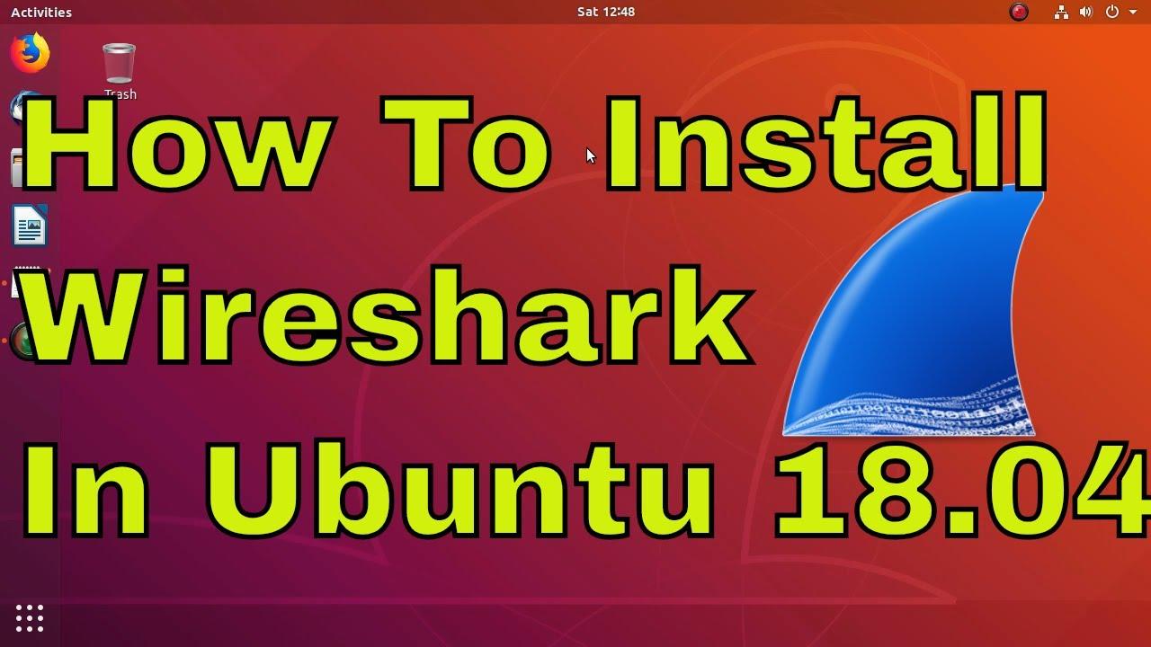 How to install wireshark in Ubuntu 18 04 Linux