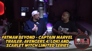 Fatman Beyond - Captain Marvel Trailer, Avengers 4, Loki and Scarlet Witch Limited Series