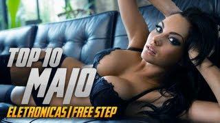 TOP 10 Musicas Eletronicas/Free Step 2013 || Maio #Vol 2 || ᴱᵖᶦᶜᵀᵒᵖ¹º