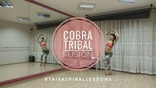 Cobra Fusion Combo – Dance Lesson – #TaisaTribalLessons