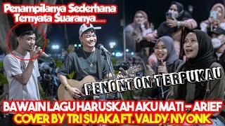 Haruskah Aku Mati - Arief (Cover) by Tri Suaka ft. Valdy Nyonk