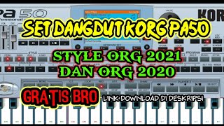 SET DANGDUT KORG PA50- STYLE ORG 2021 DAN ORG 2020 GRATIS