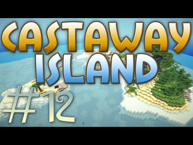ProjectMinecraftia - Castaway Island - 12&13