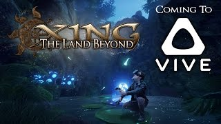 XING: The Land Beyond - Vive Announcement Trailer