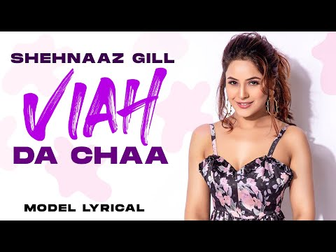 shehnaaz-gill-(model-lyrical)-|-viah-da-chaa-|-sukhman-heer-|-desi-crew-|-latest-punjabi-song-2021