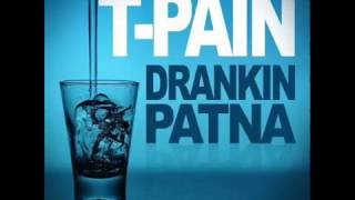 Watch Tpain Drankin Patna video