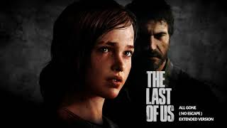 Скачать The Last Of Us OST All Gone No Escape Extended Version